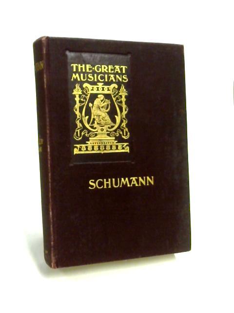 Schumann By J. A. Fuller Maitland