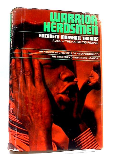 Warrior Herdsmen by Elizabeth Marshall Thomas