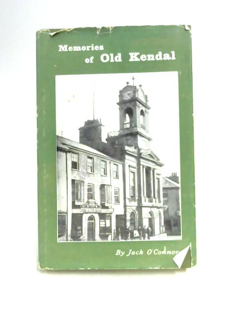 Memories Of Old Kendal by Jack O'Connor