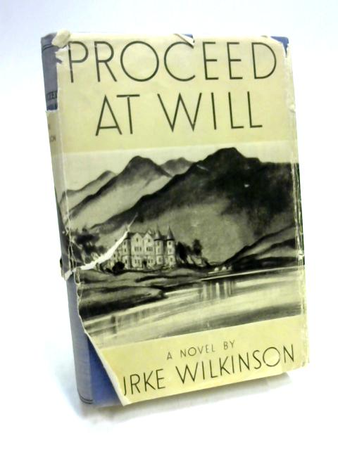 Proceed at Will by Burke Wilkinson