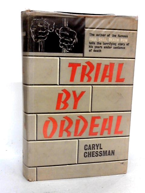 Trial By Ordeal By Chessman, C