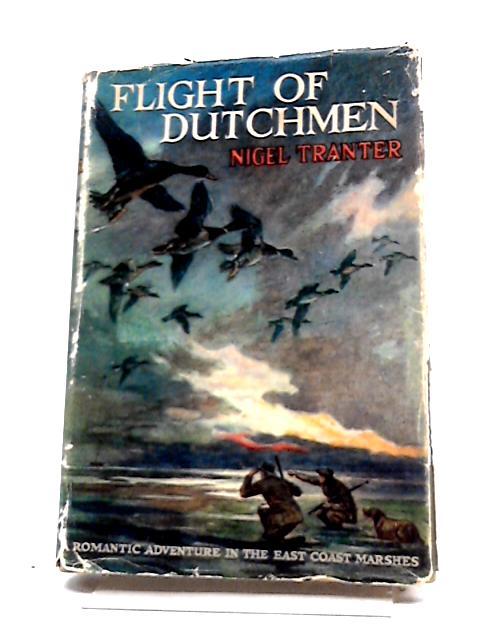 Flight of Dutchmen by Nigel Tranter