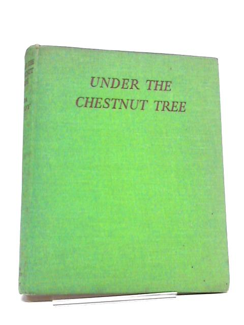 Under The Chestnut Tree by Ida Gandy