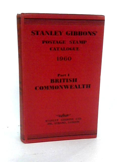 Stanley Gibbons Priced Postage Stamp Catalogue, 1960 Part one British Commonwealth of Nations By Stanley Gibbons