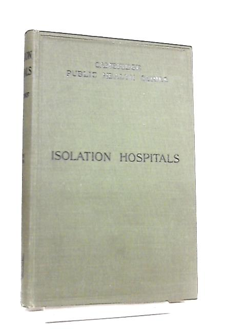 Isolation Hospitals by H. F. Parsons