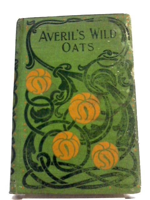 Averil's Wild Oats by Mary Neilson