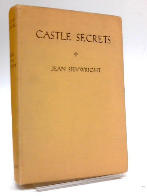 Castle Secrets By Jean Sievwright; Illustrator-Arthur R Herrick