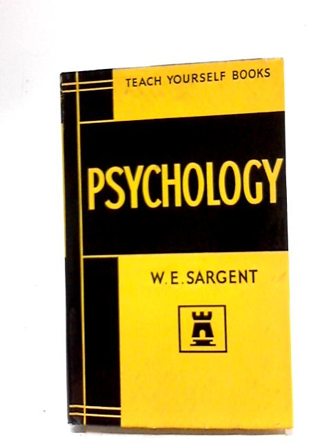 Teach Yourself Psychology By W.E Sargent