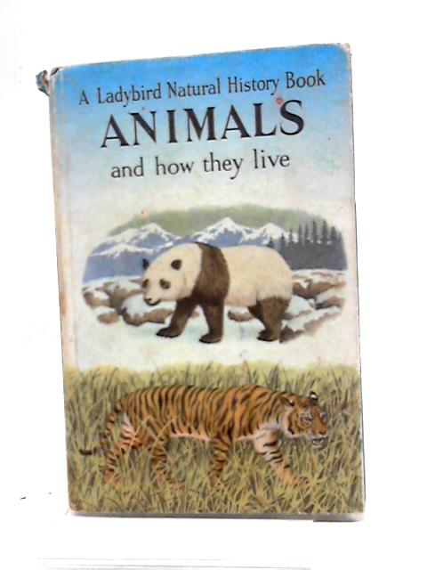 Animals And How They Live By F.E. Newing