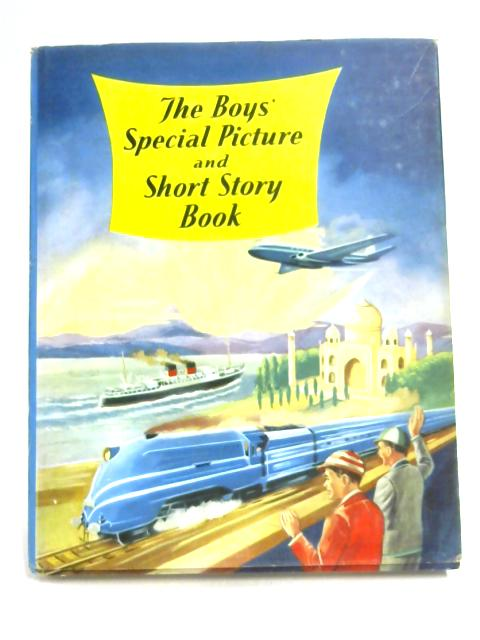 The Boys' Special Picture and Short Story Book By Anon