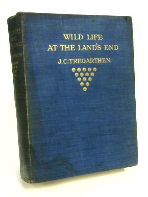 Wild life at Land's End By J. C. Tregarthen