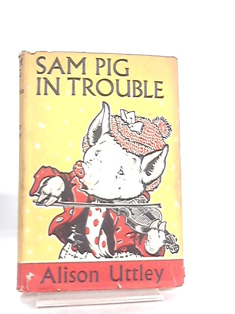Sam Pig in Trouble by Alison Uttley