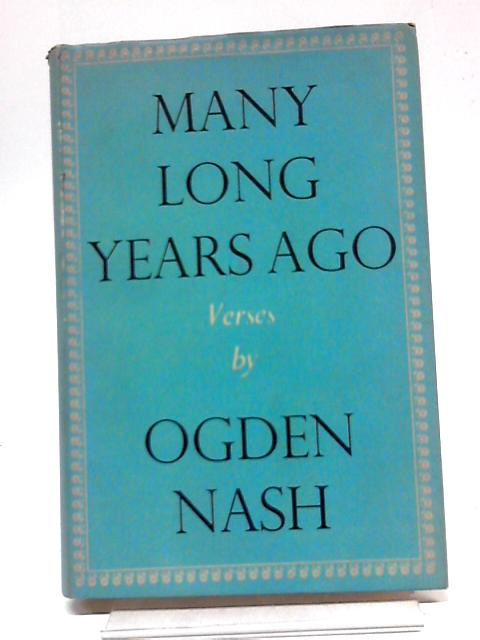 Many Long Years Ago By Ogden Nash