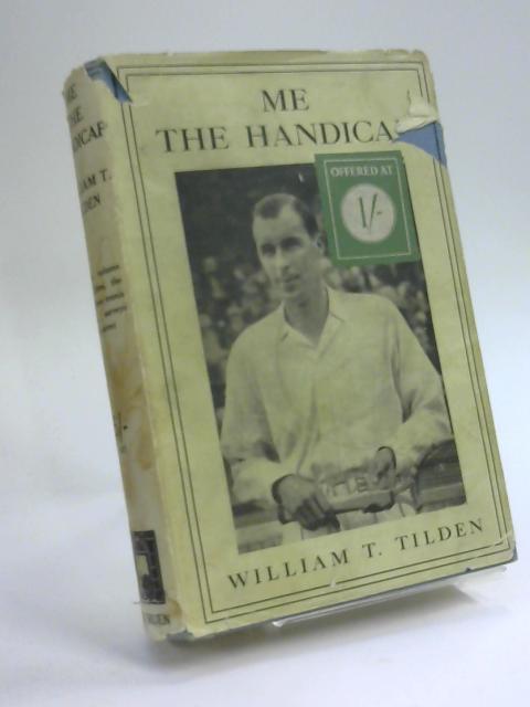 Me - The Handicap by William T. Tilden