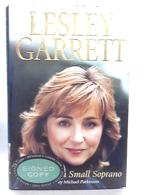 Notes from a Small Soprano By Lesley Garrett