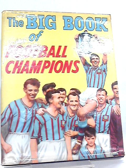 The Big Book of Football Champions By Anon