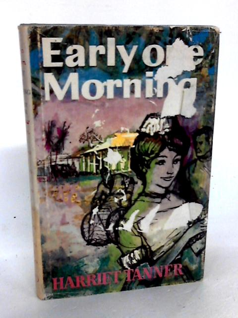 Early One Morning By Tanner, Harriet
