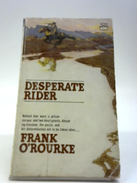Desperate Rider By Frank O'Rourke