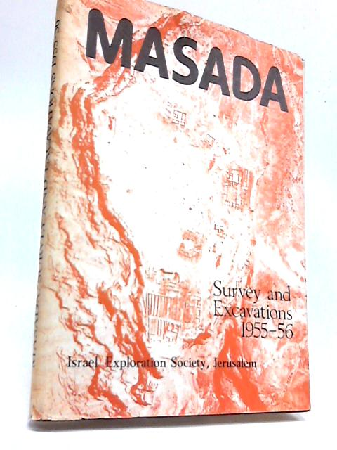 Masada - Survey And Excavations 1955-56 by Unknown