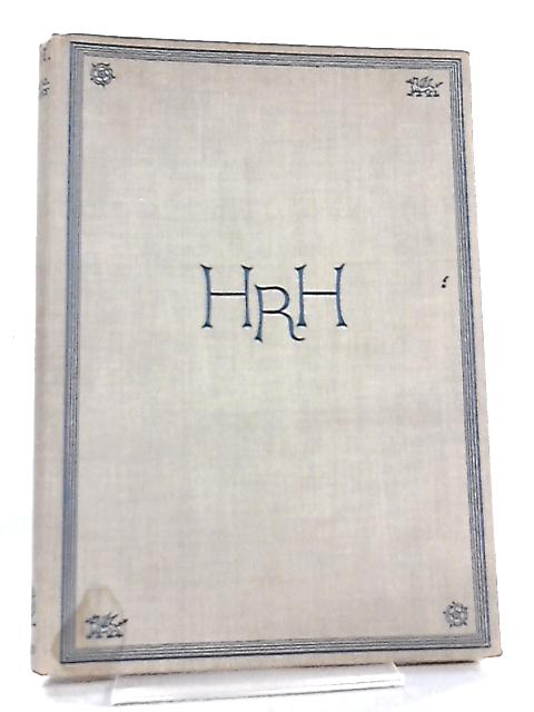H.R.H. A Pictorial Biography By Edgar Middleton