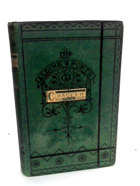 The Poetical Works of Geoffrey Chaucer Vol VI by Edited by Richard Morris