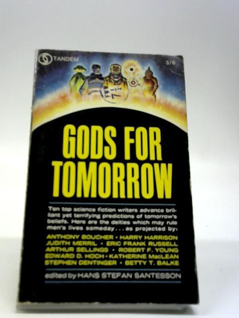 Gods for tomorrow By Santesson, Hans Stefan