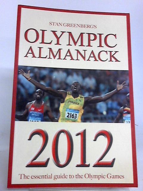 Stan Greenberg's Olympic Almanack 2012 by Stan Greenberg