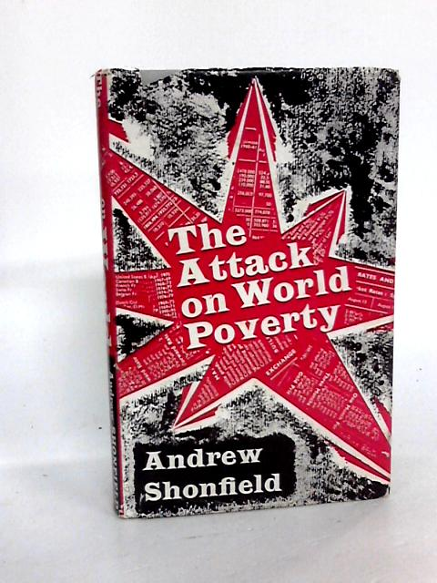 The Attack On World Poverty by Andrew Shonfield by Andrew Shonfield