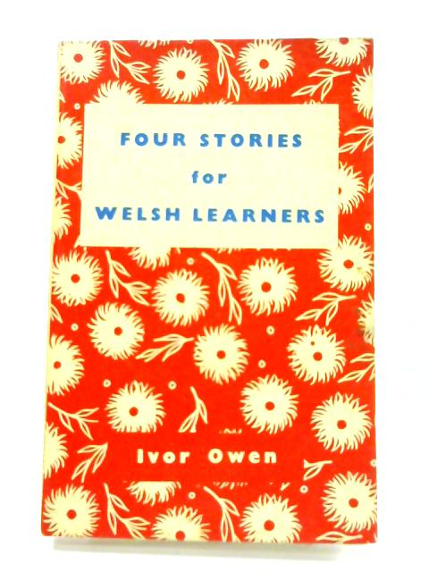 Four Stories for Welsh Learners by Ivor Owen