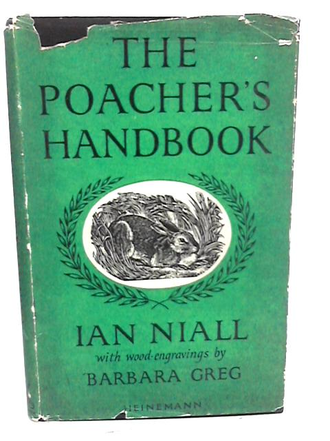 The Poacher's Handbook: For the Man with the Hare-Pocket and the Boy with the Snare by Niall, Ian