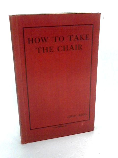 How to take the Chair by J Rigg