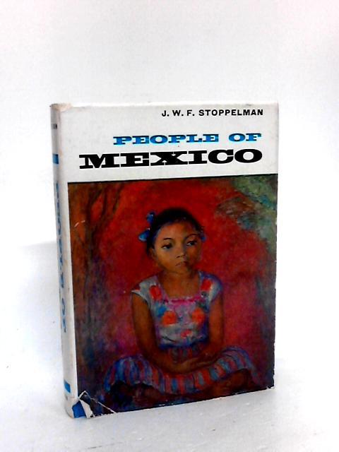 People of Mexico by Stoppelman, Joseph William Ferdinand
