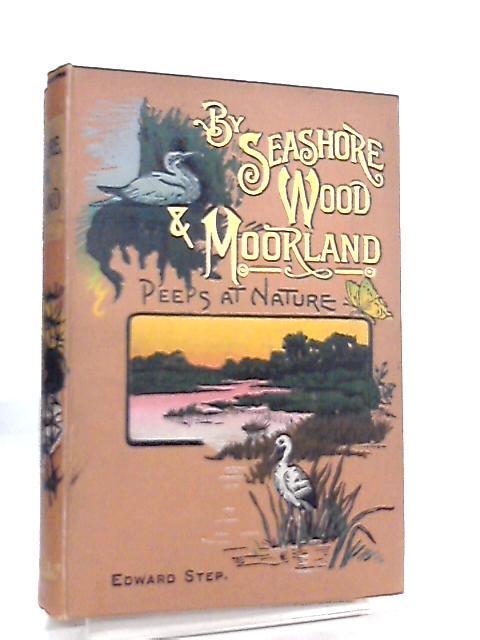 Bt Seashore, Wood and Moorland By Edward Step