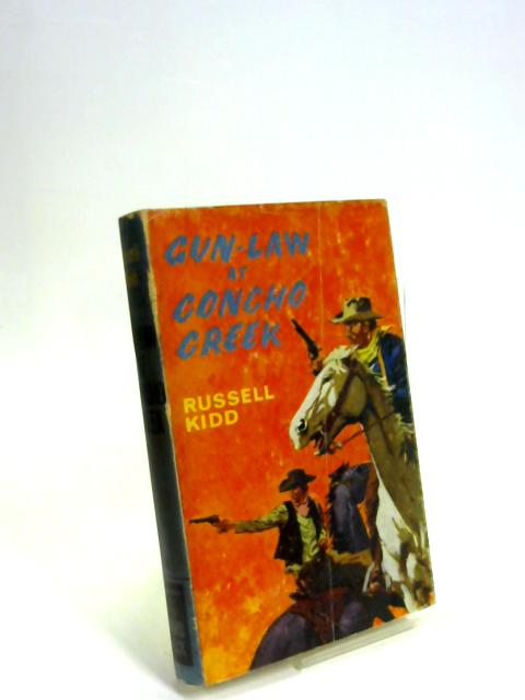 Gun-Law at Concho Creek By Russell Kidd