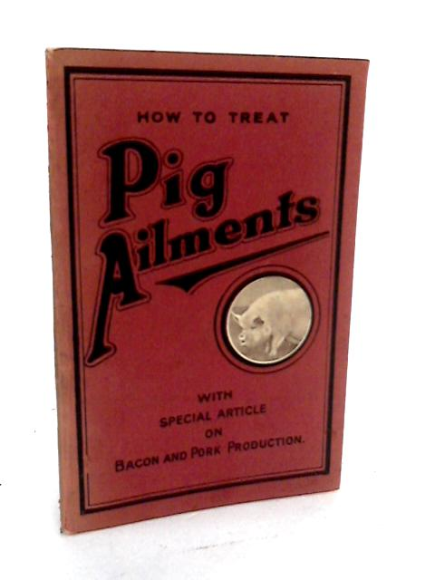 How To Treat Pig Ailments By Unknown