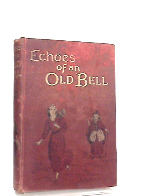 Echoes of an Old BEll and other Tales of Fairy Lore by Augusta Bethell