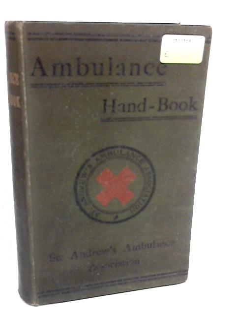 Ambulance Hand-Book, On the Principles Of First-Aid To The Injured [1923] By Sir George Thomas Beatson