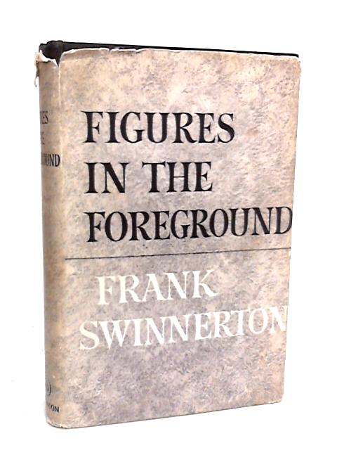 Figures in the Foreground by Swinnerton, Frank
