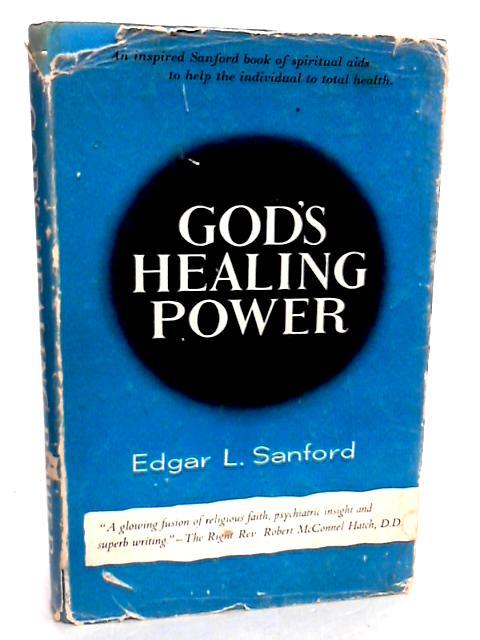 Gods Healing Power by Edgar L. Sandford