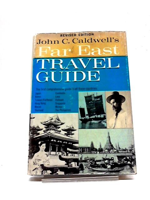 Far East Travel Guide by John C. Caldwell
