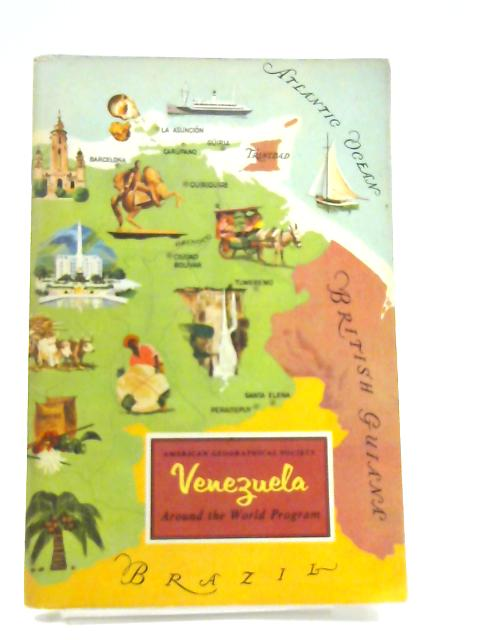 Venezuela: Around the World Program by Raymond E. Crist