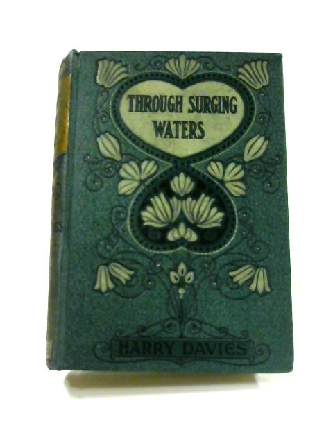 Through Surging Waters by Harry Davies