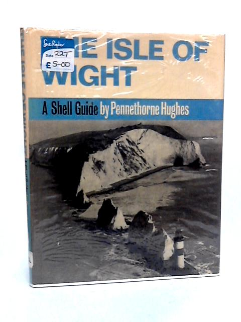 Isle of Wight (Shell Guides) by Hughes, Pennethorne