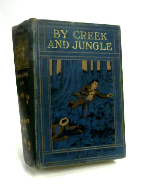 By Creek and Jungle by John K. Leys