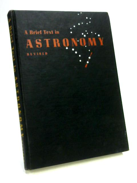 A Brief Text in Astronomy by W. T. Skilling & R. S. Richardson