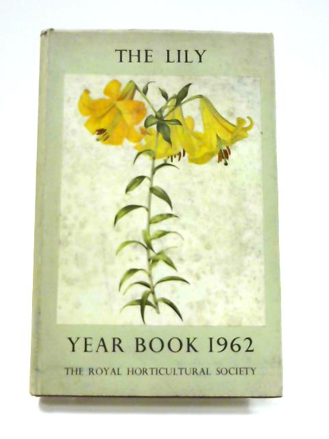 The Lily Year Book 1962: Number Twenty Five By Synge and Platt (ed)