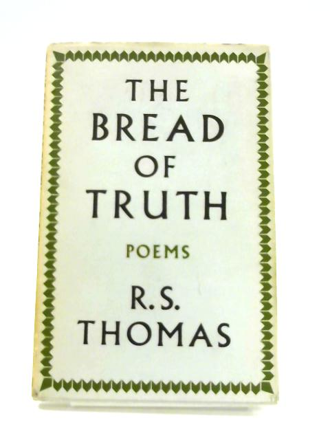 The Bread of Truth by R. F. Thomas