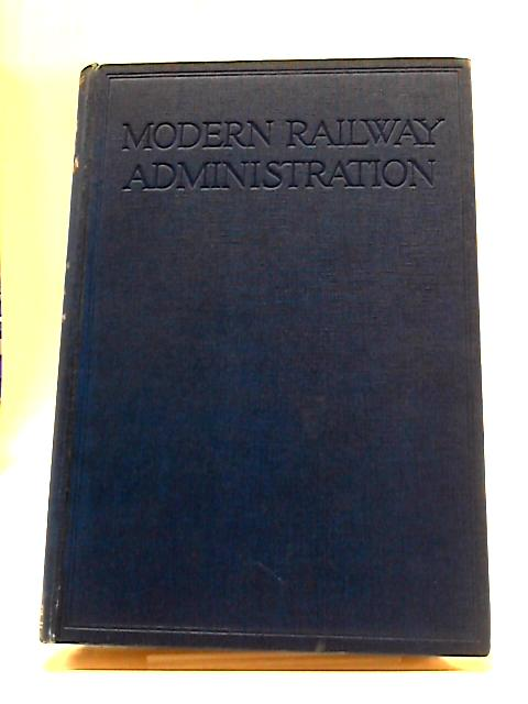 Modern Railway Administration - A Practical Treatise by Leading Railway Experts Vol.II by Various Authors