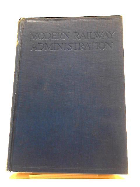 Modern Railway Administration Volume 1 by Henry Ede et al