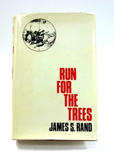 Run for the Trees by James S. Rand